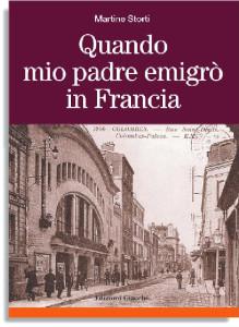 Quando mio padre emigrò in Francia - Martine Storti