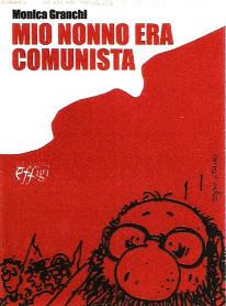 Monica Granchi - Mio nonno era comunista